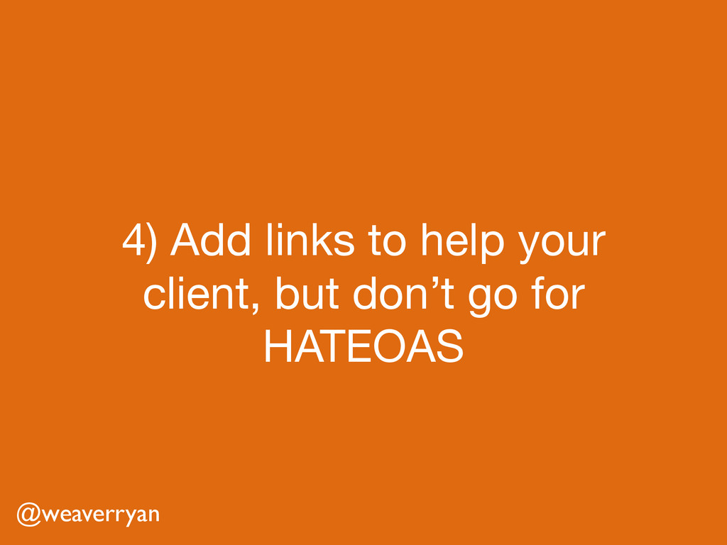 4) Add links to help your client, but don't go ...