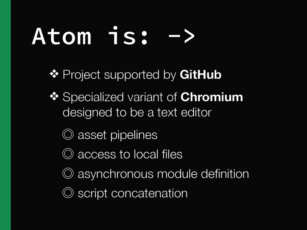 Atom is: -> ❖ Project supported by GitHub ❖ Spe...