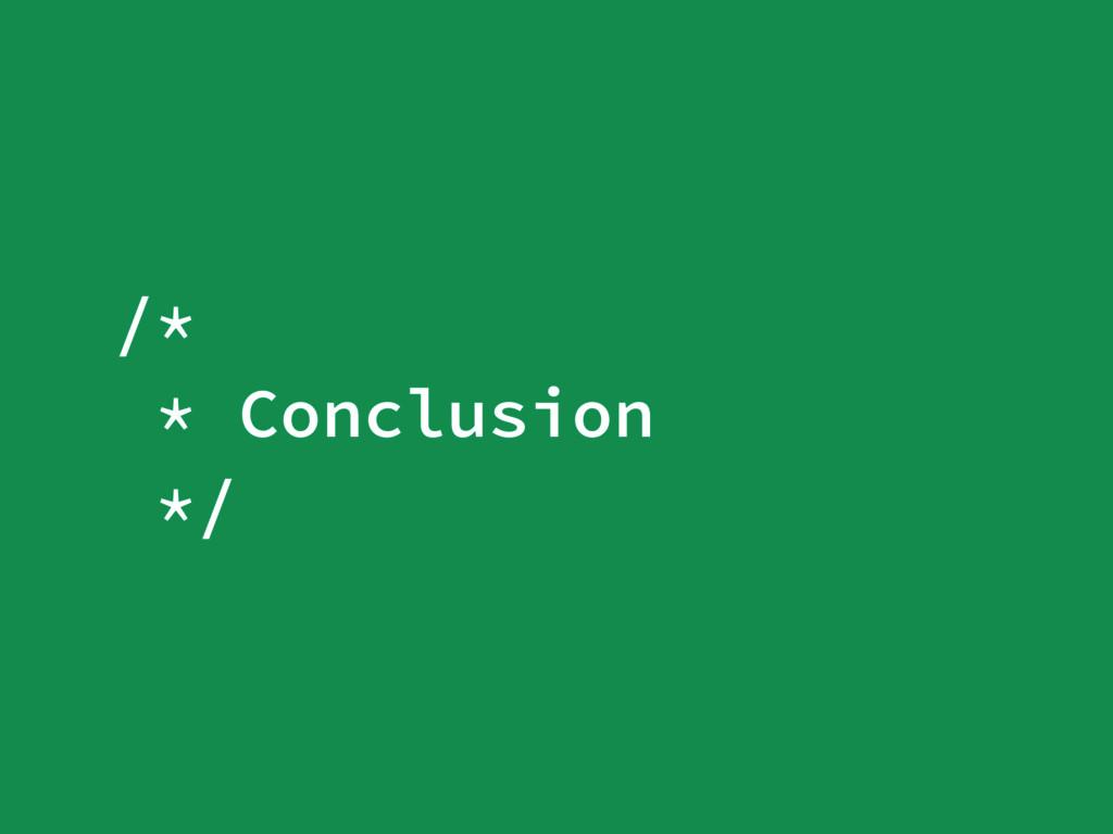 /* * Conclusion */