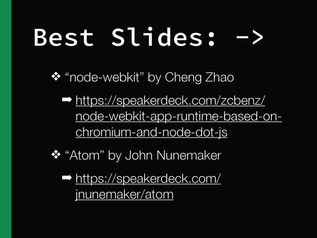"❖ ""node-webkit"" by Cheng Zhao ➡ https://speaker..."