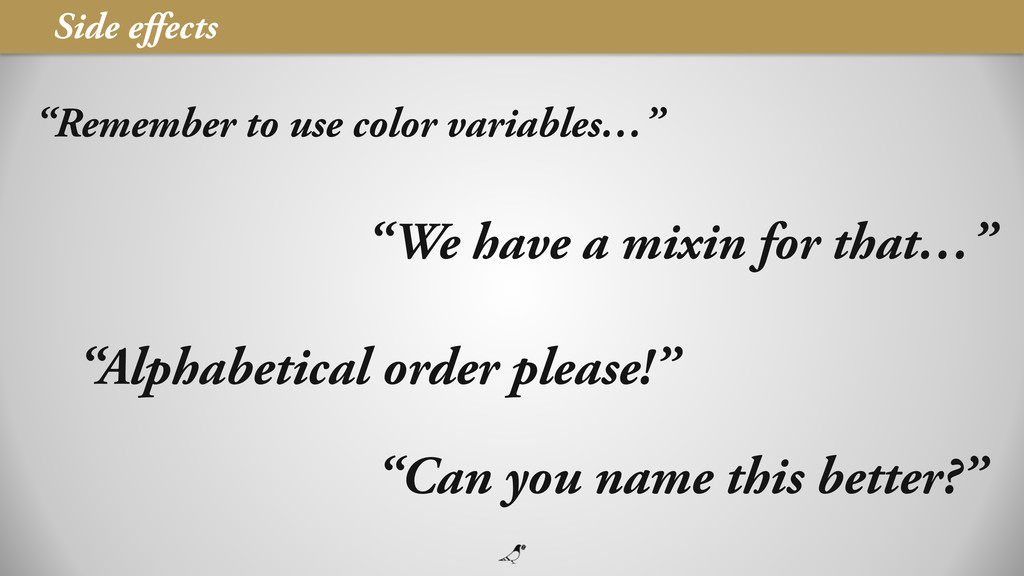 """45 """"Remember to use color variables…"""" Side effec..."""