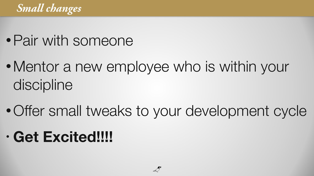 75 • Pair with someone • Mentor a new employee ...
