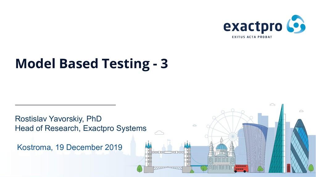 Model Based Testing - 3 Rostislav Yavorskiy, Ph...