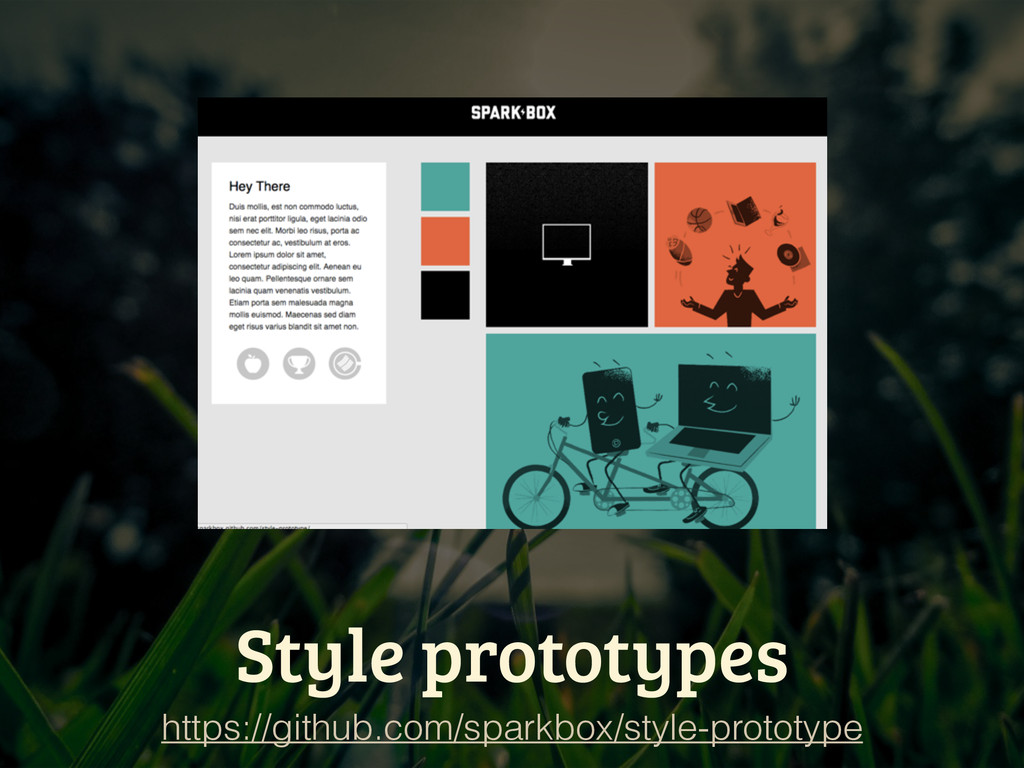 Style prototypes https://github.com/sparkbox/st...