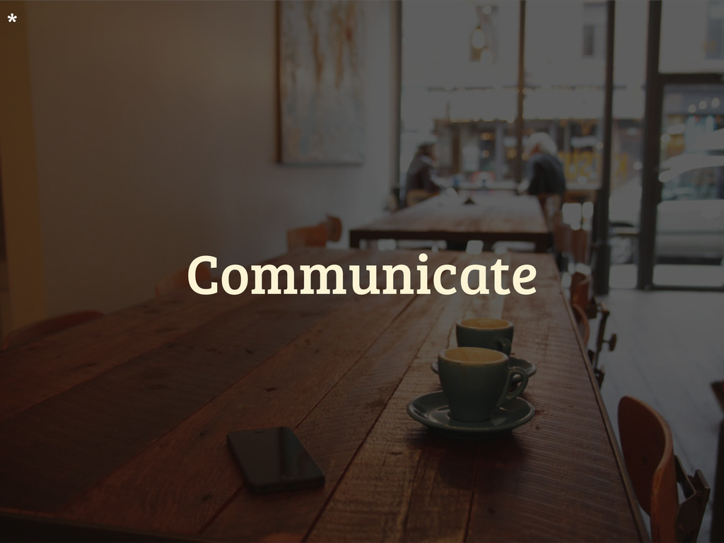 Communicate *