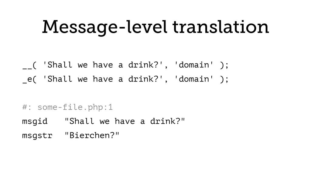 Message-level translation __( 'Shall we have a ...