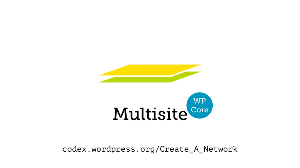 Multisite WP Core codex.wordpress.org/Create_A...