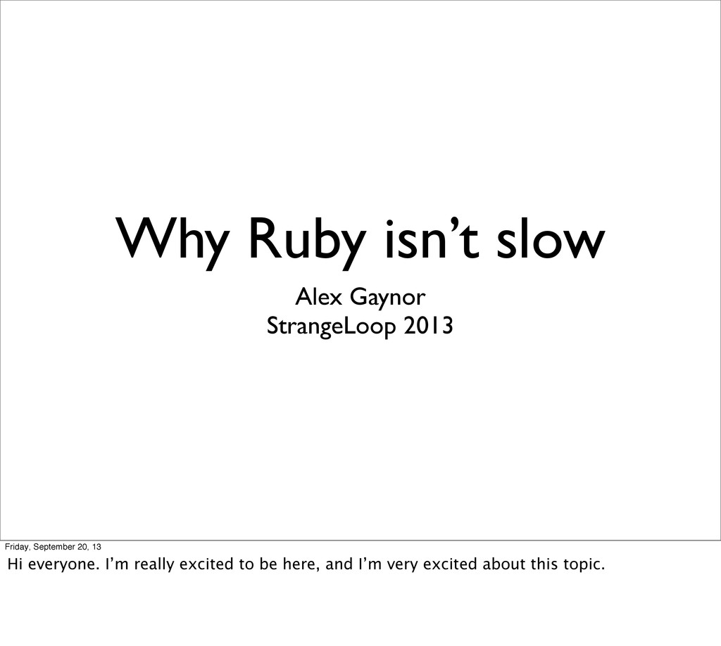 Why Ruby isn't slow Alex Gaynor StrangeLoop 201...
