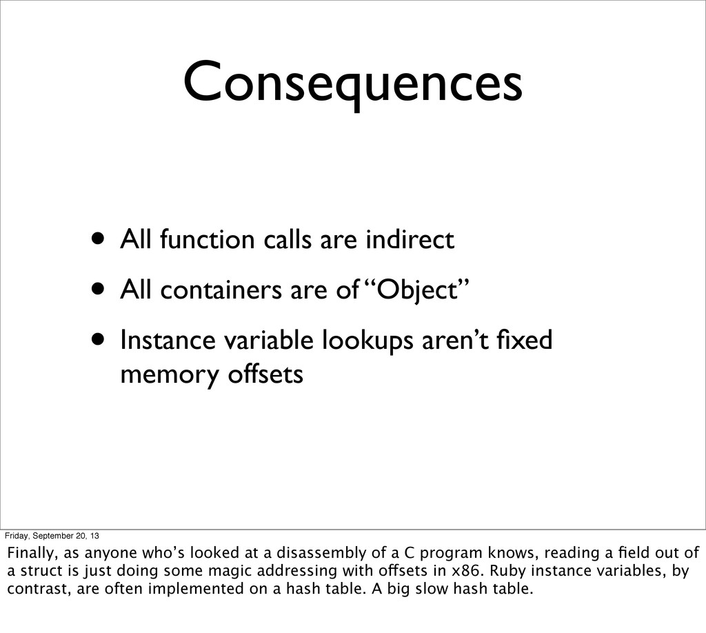 Consequences • All function calls are indirect ...
