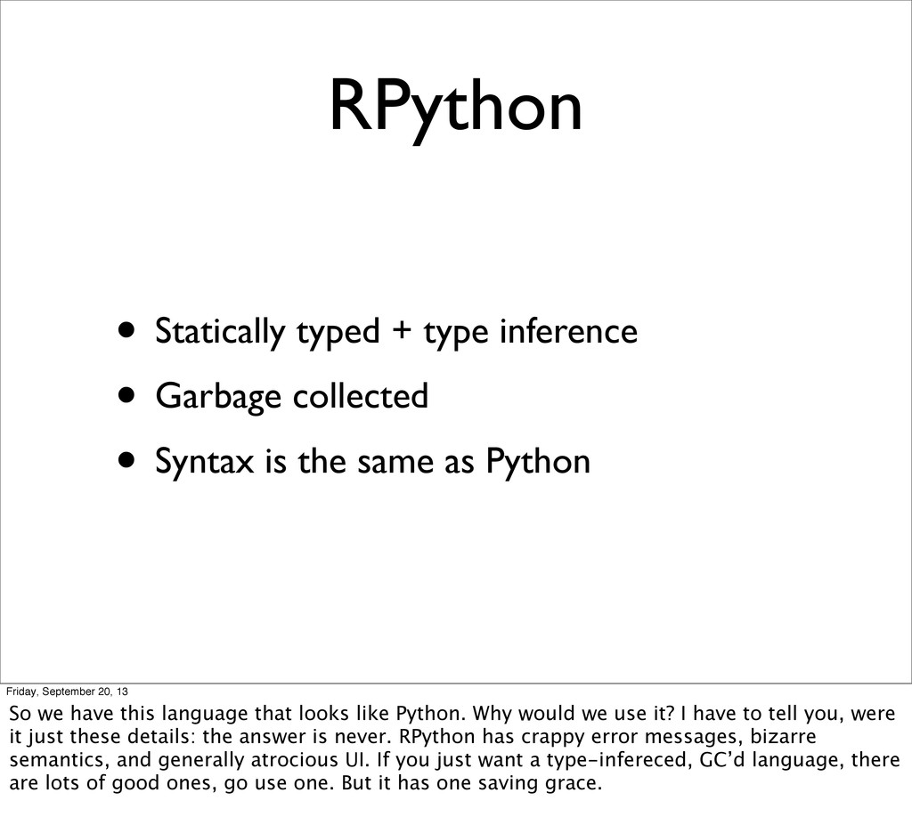 RPython • Statically typed + type inference • G...