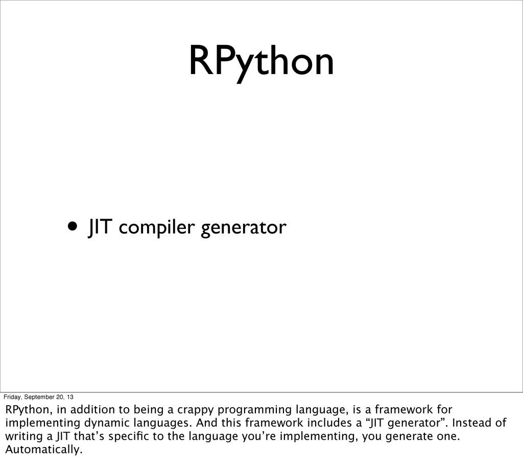 RPython • JIT compiler generator Friday, Septem...
