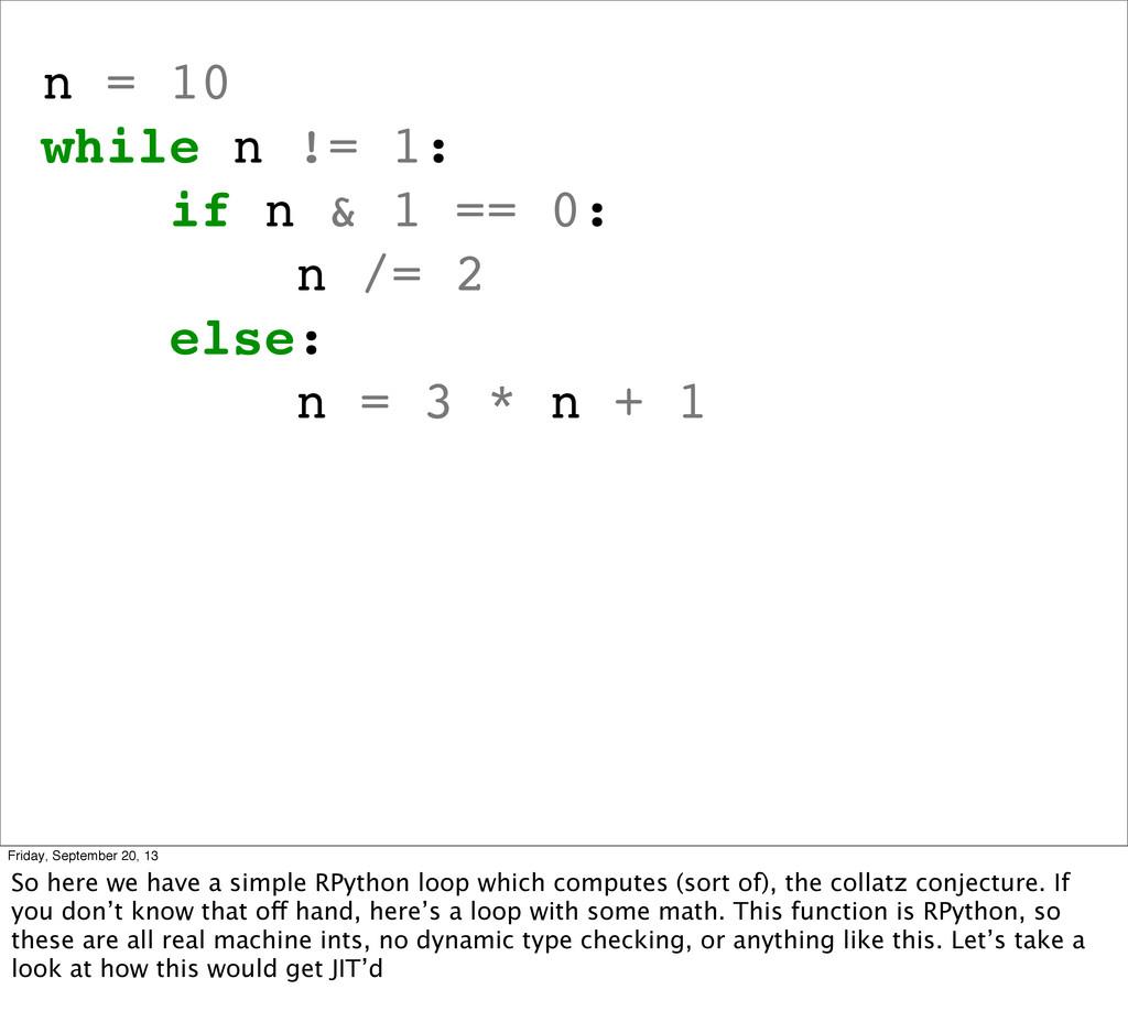 n = 10 while n != 1: if n & 1 == 0: n /= 2 else...