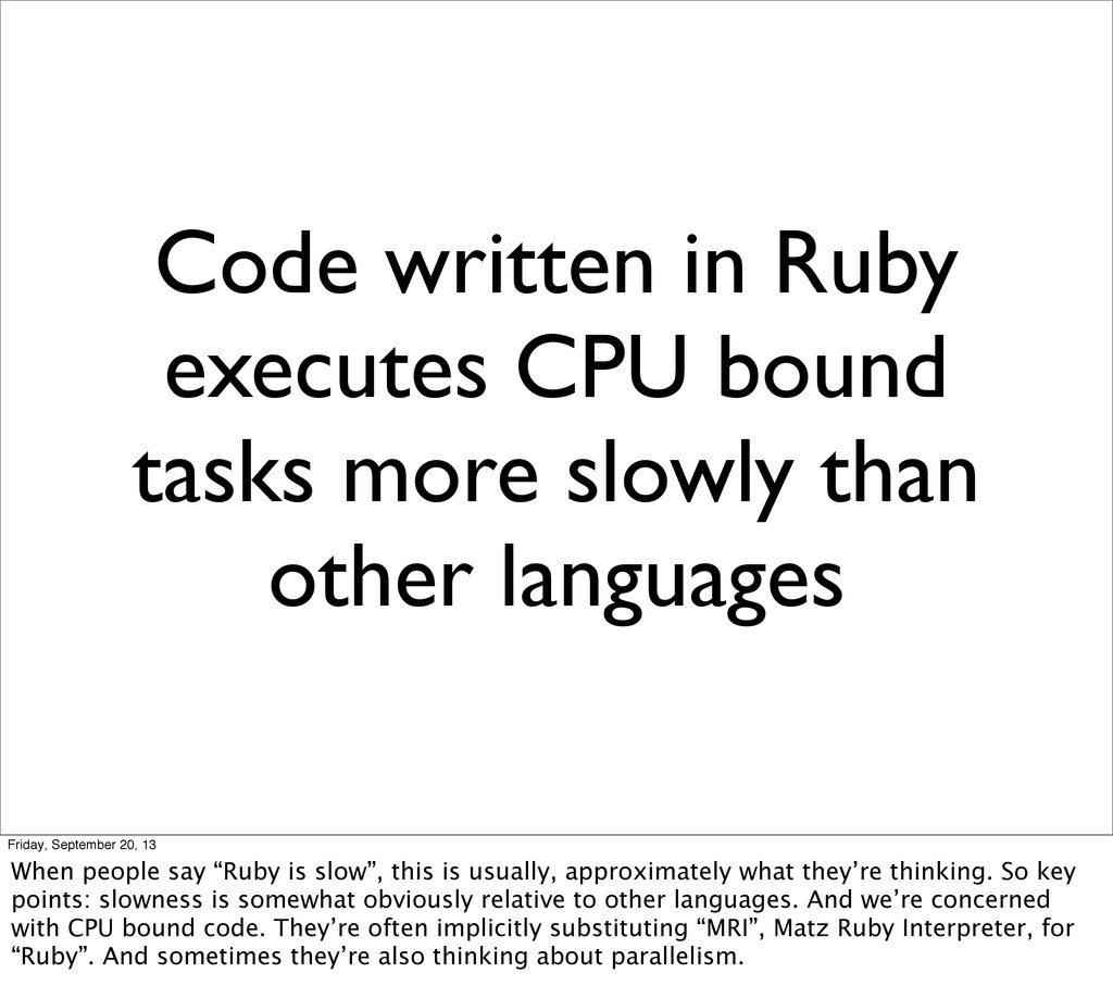 Code written in Ruby executes CPU bound tasks m...