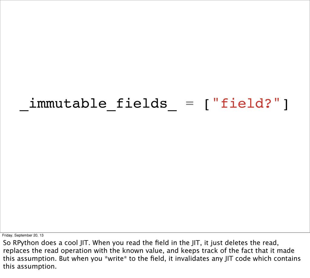 "_immutable_fields_ = [""field?""] Friday, Septemb..."
