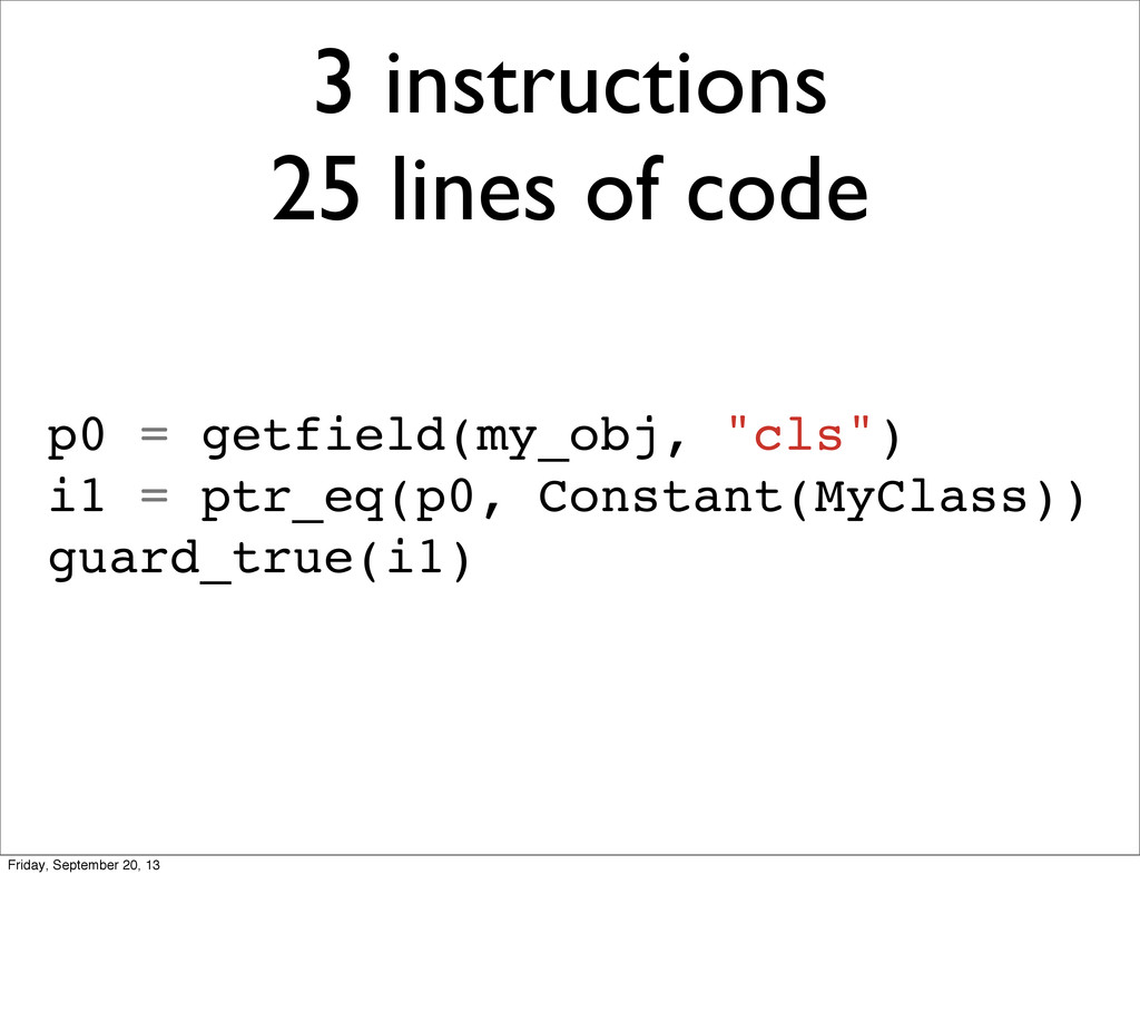 3 instructions 25 lines of code p0 = getfield(m...