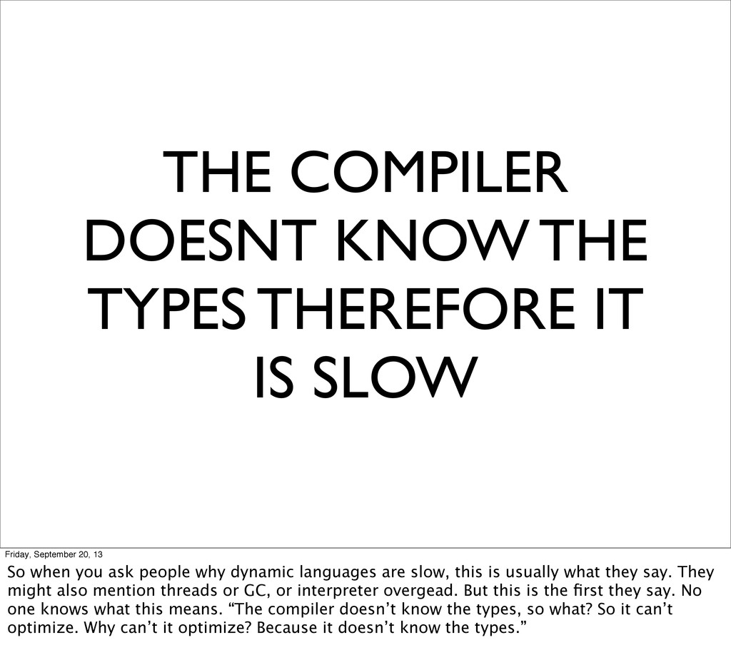 THE COMPILER DOESNT KNOW THE TYPES THEREFORE IT...