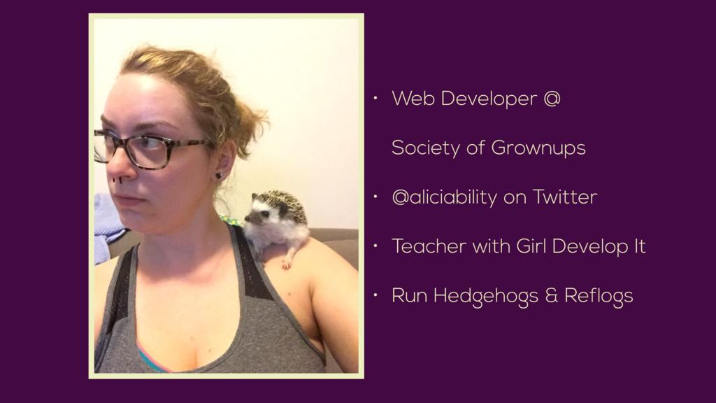• Web Developer @ Society of Grownups • @alici...