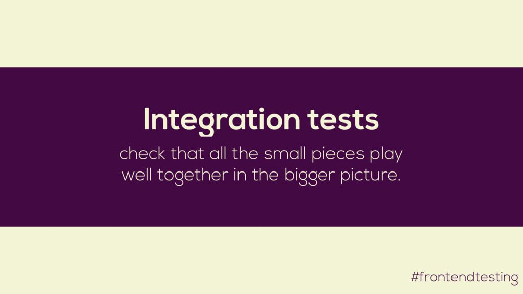#frontendtesting Integration tests check that a...