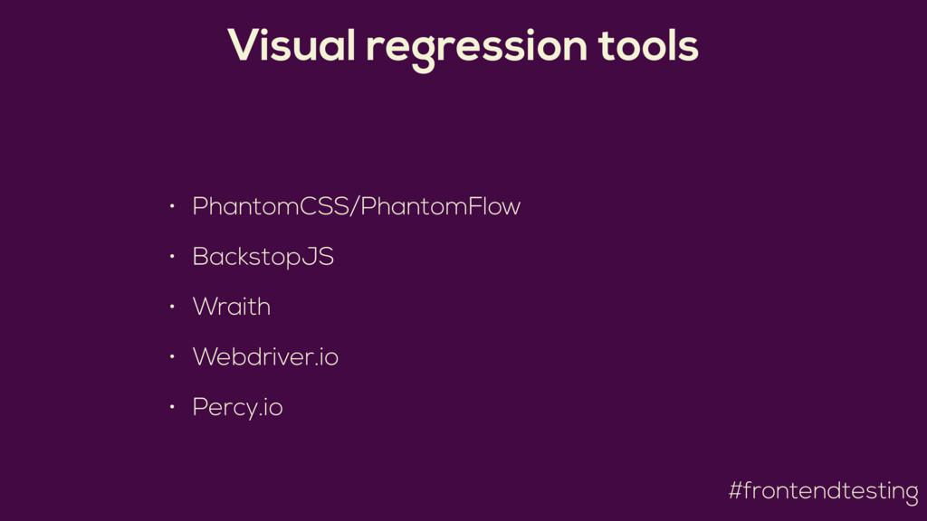 #frontendtesting Visual regression tools • Phan...