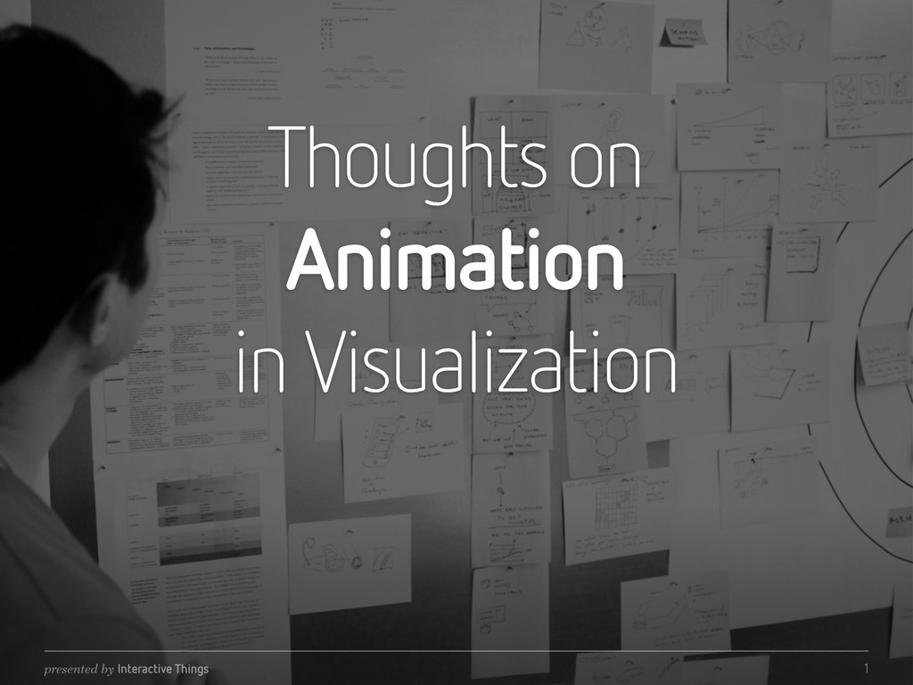 Thoughts on Animation in Visualization presente...