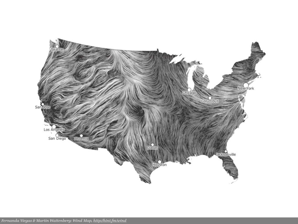 Fernanda Viegas & Martin Wattenberg: Wind Map, ...
