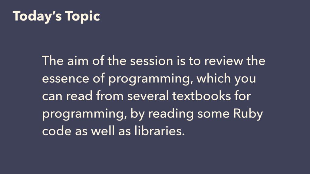 Today's Topic The aim of the session is to revi...