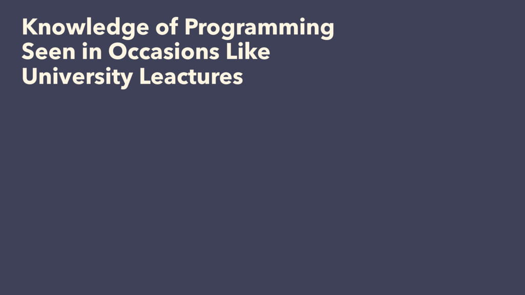 Knowledge of Programming Seen in Occasions Like...