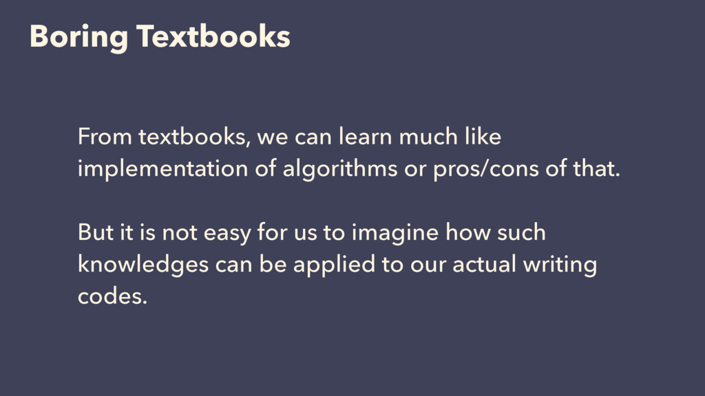 Boring Textbooks From textbooks, we can learn m...