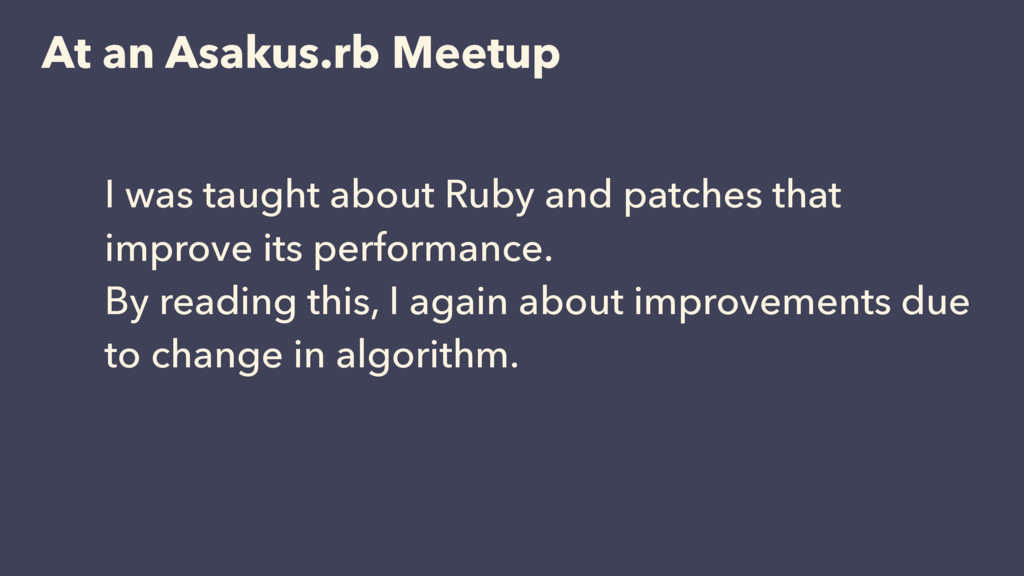 At an Asakus.rb Meetup I was taught about Ruby ...