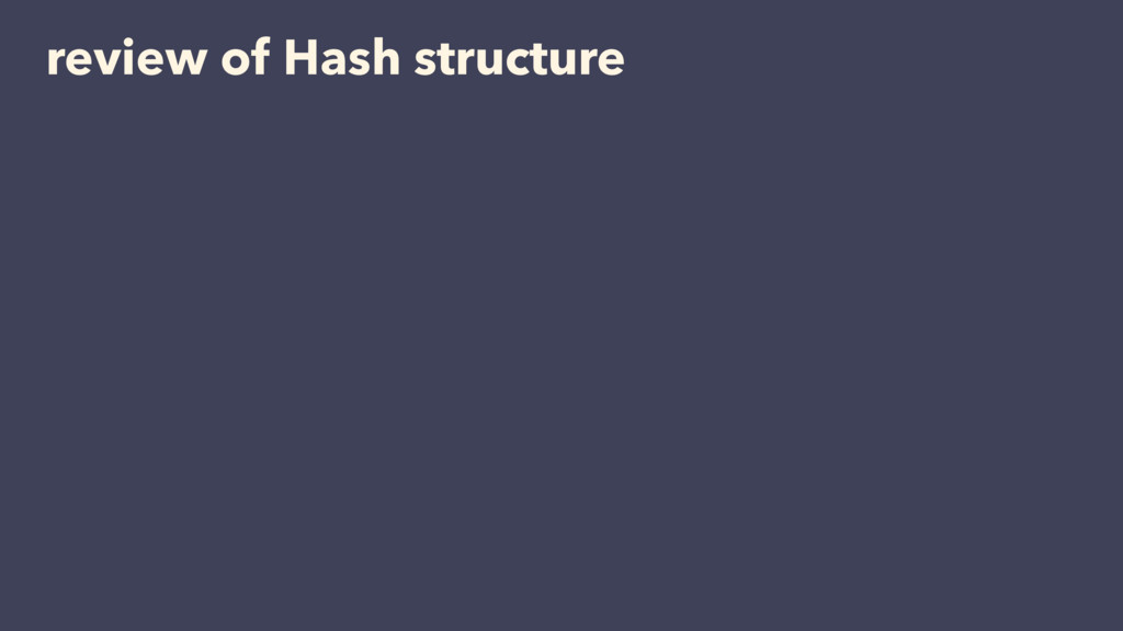 review of Hash structure