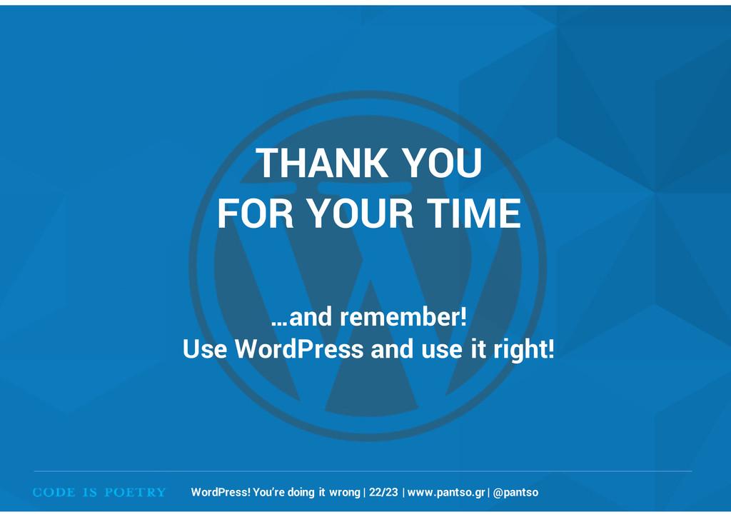 WordPress! You're doing it wrong | 22/23 | www....