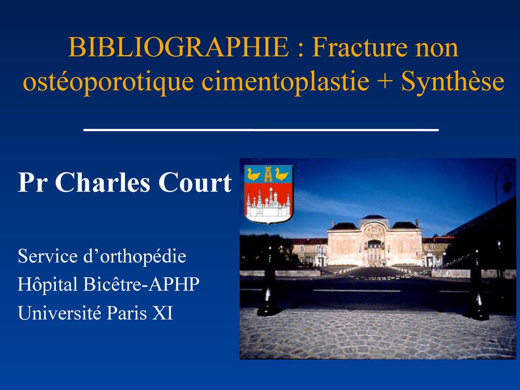 BIBLIOGRAPHIE : Fracture non ostéoporotique cim...
