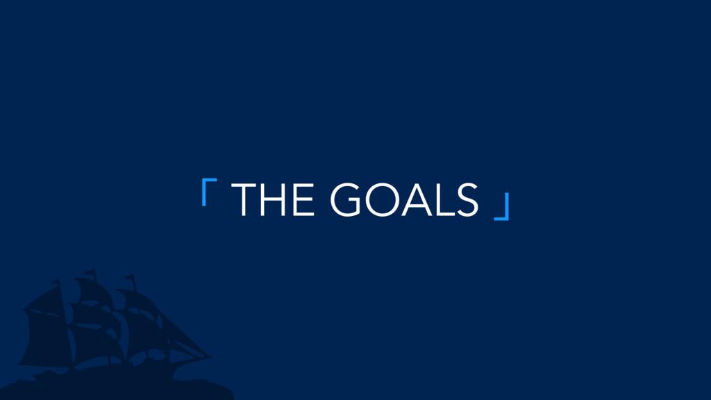 ̿ THE GOALS ̀