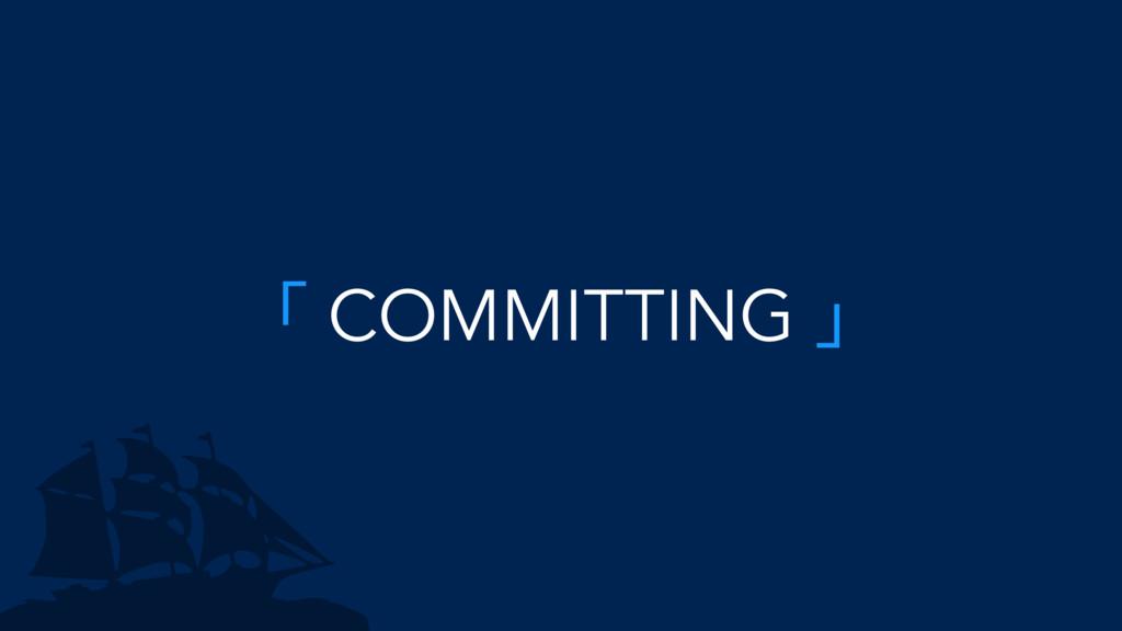 ̿ COMMITTING ̀