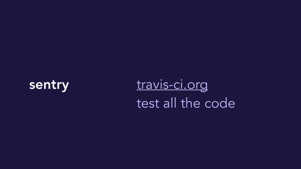 sentry travis-ci.org test all the code