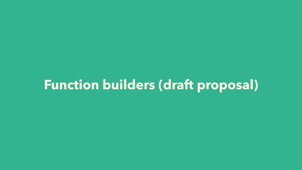 Function builders (draft proposal)