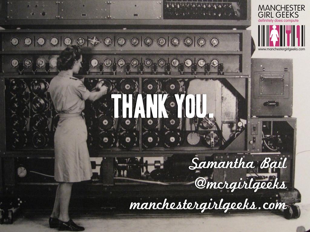 THANK YOU. Samantha Bail @mcrgirlgeeks manchest...