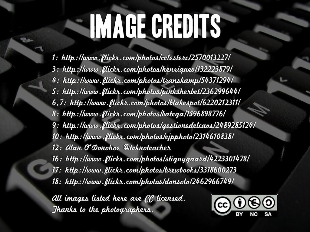 Image credits 1: http://www.flickr.com/photos/c...