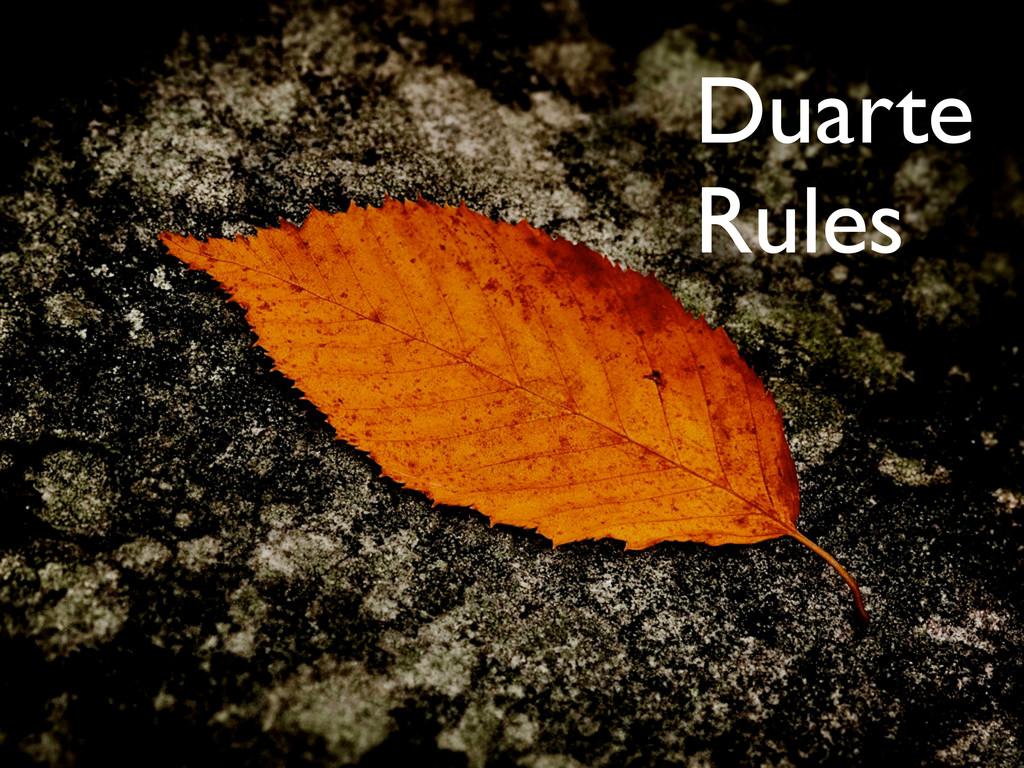 Duarte Rules