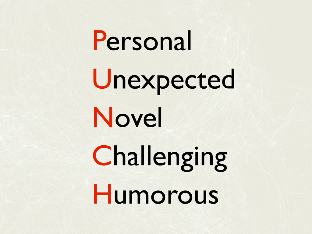 Personal Unexpected Novel Challenging Humorous