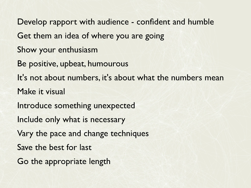 Develop rapport with audience - confident and hu...