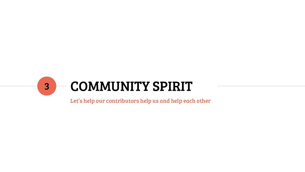 COMMUNITY SPIRIT Let's help our contributors he...