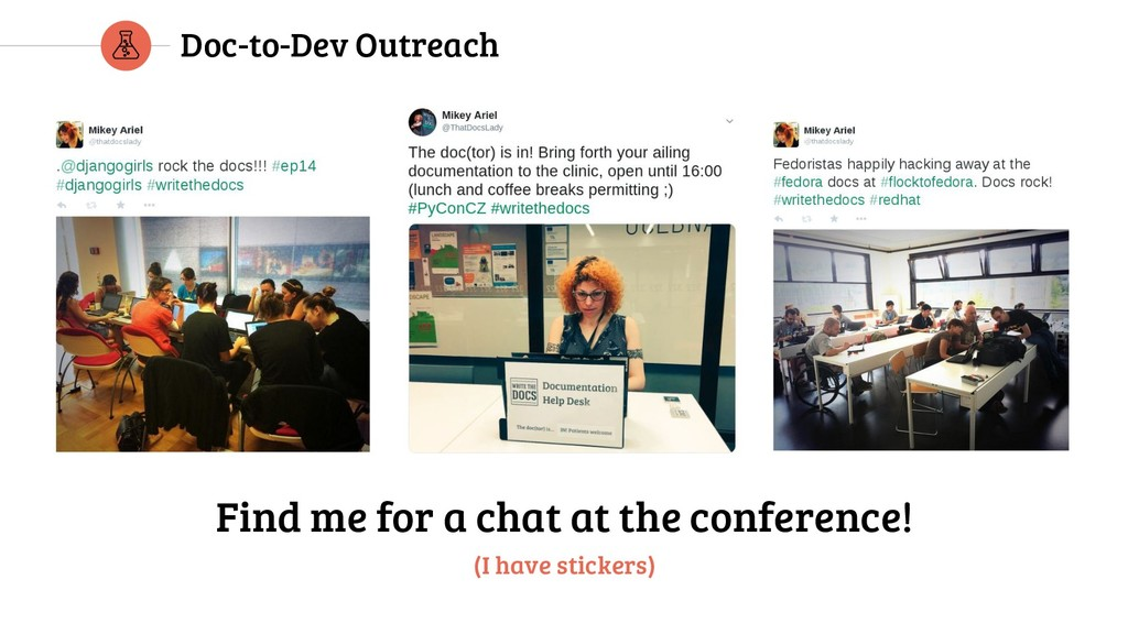 Doc-to-Dev Outreach Find me for a chat at the c...