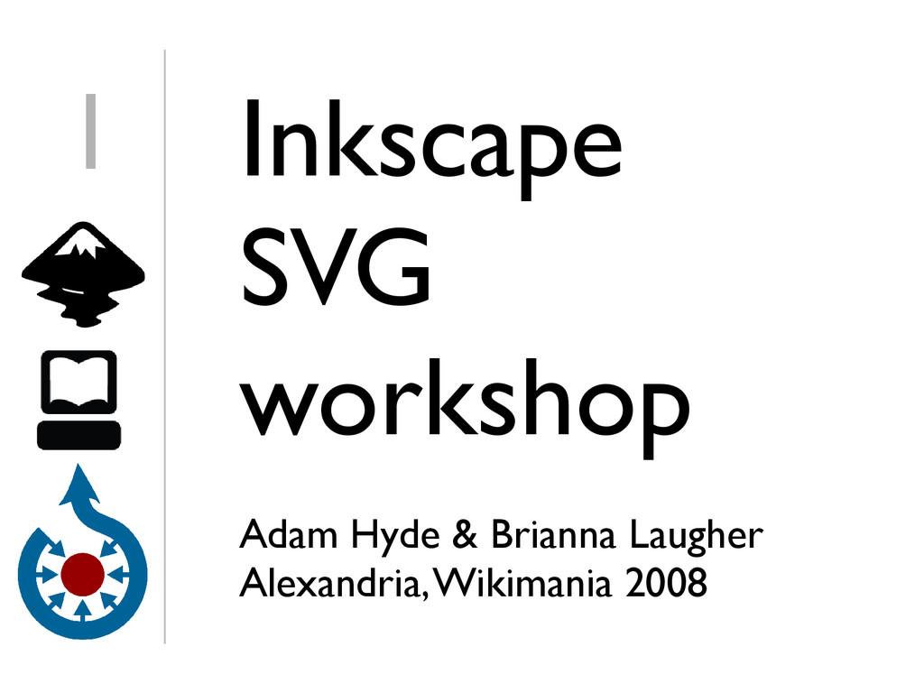 Inkscape SVG workshop Adam Hyde & Brianna Laugh...