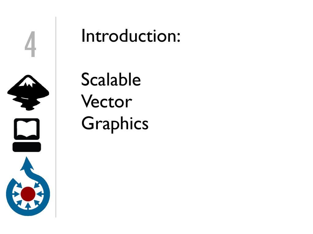 Introduction: Scalable Vector Graphics 4