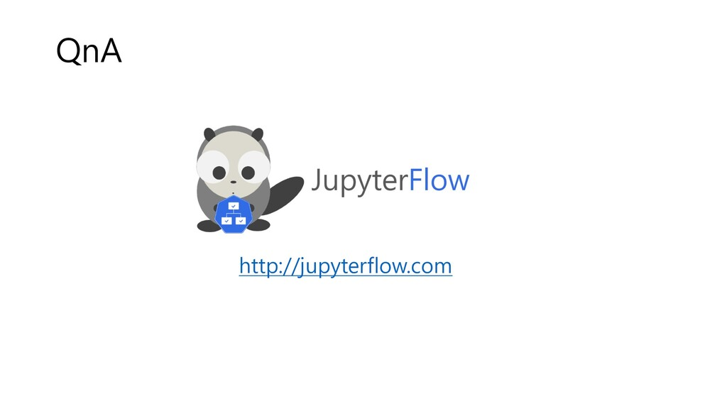 QnA http://jupyterflow.com