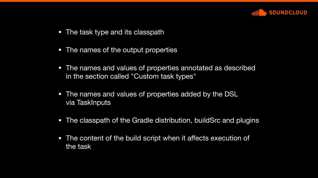 • The task type and its classpath  • The names ...