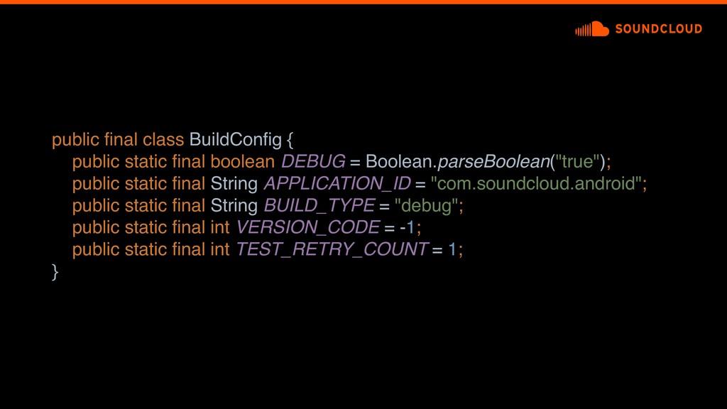 public final class BuildConfig { public static fin...
