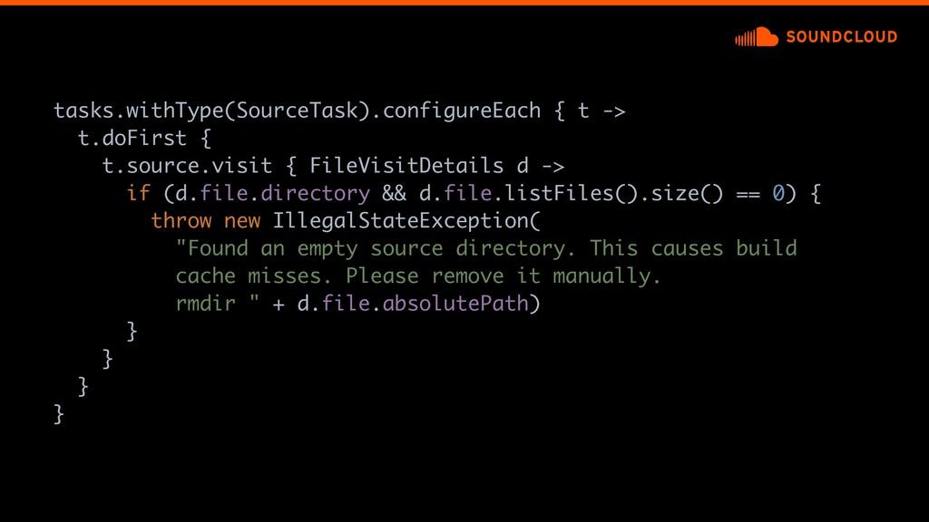 tasks.withType(SourceTask).configureEach { t ->...
