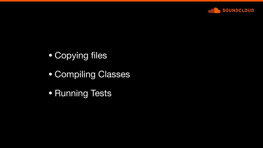 • Copying files  • Compiling Classes  • Running ...